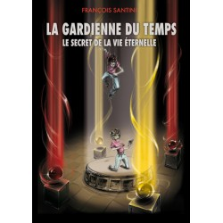 La Gardienne du Temps : Le grand secret de la vie
