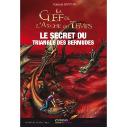 Tome 5 : Le secret du Triangle des Bermudes